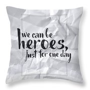 We Can Be Heroes Throw Pillow
