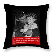 We Can't All Go - Ww2 Propaganda  Throw Pillow