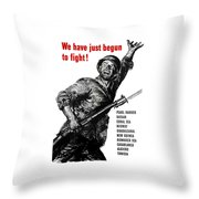 We Have Just Begun To Fight -- Ww2 Throw Pillow