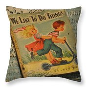 We Like To Do Things Throw Pillow