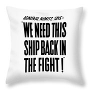 We Need This Ship Back In The Fight  Throw Pillow