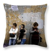 We Used To Talk To Each Other When We Were Together  Throw Pillow