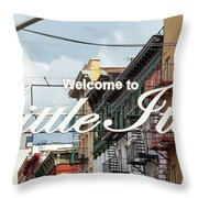 Welcome To Little Italy Sign In Lower Manhattan. Throw Pillow