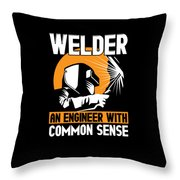 Welder An Engineer With Common Sense Throw Pillow