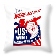 We're All In It - Ww2 Throw Pillow