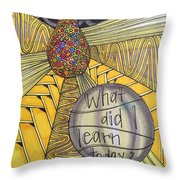 What Did I Learn? Throw Pillow