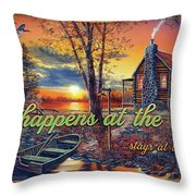 What Happens At The Cabin Throw Pillow