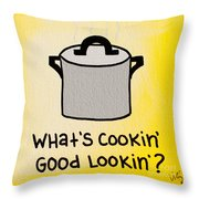 What's Cookin' Good Lookin'? Throw Pillow