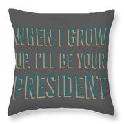 When I Grow Up Series Throw Pillow