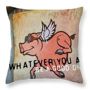 When Pigs Fly Quote Throw Pillow