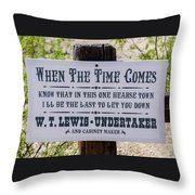 When The Time Comes Throw Pillow