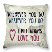 Wherever You Go Throw Pillow