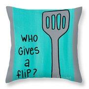 Who Gives A Flip Aqua Throw Pillow