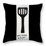 Who Gives A Flip Black Throw Pillow