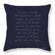 Who We Are When We Are Throw Pillow