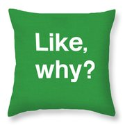 Why- Art By Linda Woods Throw Pillow
