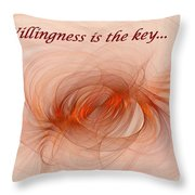 Willingness Is The Key Throw Pillow