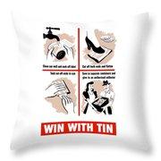 Win With Tin -- Ww2  Throw Pillow