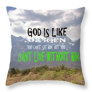 Wisdom Quote God Is Like Oxygen You Cant Live Without Him Throw Pillow