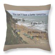 Wisdom Quote -tomorrow Yesterday Throw Pillow