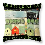 Wont You Be My Neighbor Throw Pillow