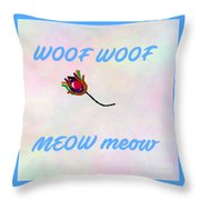 Woof Woof Meow Meow Throw Pillow