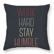 Work Hard Stay Humble Quote Throw Pillow
