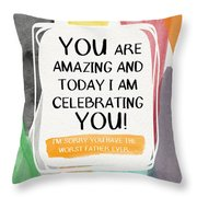 Worst Father Ever- Greeting Card Art By Linda Woods Throw Pillow by Linda Woods