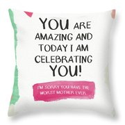 Worst Mother Ever Card- Art By Linda Woods Throw Pillow
