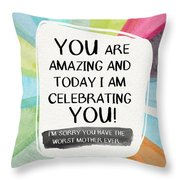 Worst Mother Ever- Greeting Card Art By Linda Woods Throw Pillow