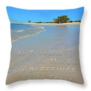 Write Troubles In The Sand Carve Blessings In Stone Throw Pillow