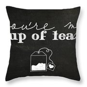 You Are My Cup Of Tea Throw Pillow