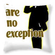 You Are No Exception - Join Now Throw Pillow