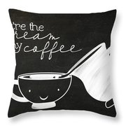 You Are The Cream In My Coffee Throw Pillow