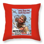 You Buy 'em We'll Fly 'em Throw Pillow