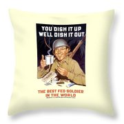 You Dish It Up We'll Dish It Out  Throw Pillow