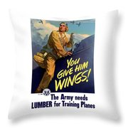 You Give Him Wings - Ww2 Throw Pillow