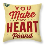 You Make My Heart Pound Throw Pillow