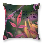 You Take My Breath Away Throw Pillow