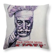 Your Cooker Needs You Throw Pillow