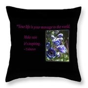 Your Life Is Your Message To The World. Make Sure Its Inspir Throw Pillow