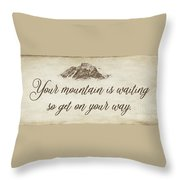 Your Mountain Is Waiting Throw Pillow