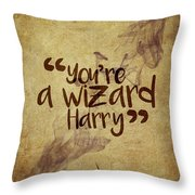 You're A Wizard Harry Throw Pillow