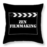 Zen Filmmaking Throw Pillow