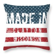 Made In Clayton, Wisconsin Throw Pillow