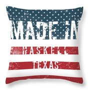 Made In Haskell, Texas Throw Pillow