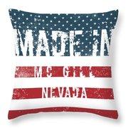 Made In Mc Gill, Nevada Throw Pillow