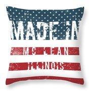 Made In Mc Lean, Illinois Throw Pillow