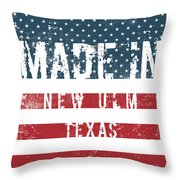 Made In New Ulm, Texas Throw Pillow