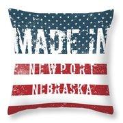 Made In Newport, Nebraska Throw Pillow